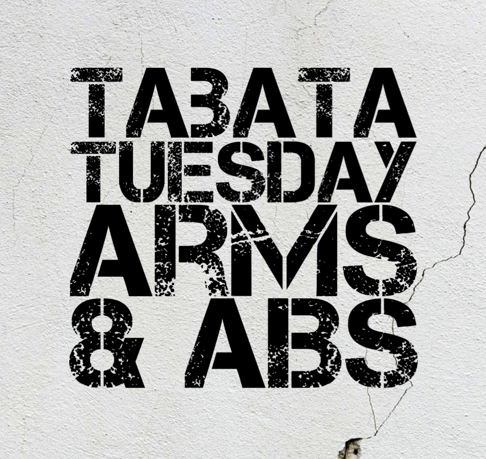 TABATA TUESDAY – Arms & ABS…