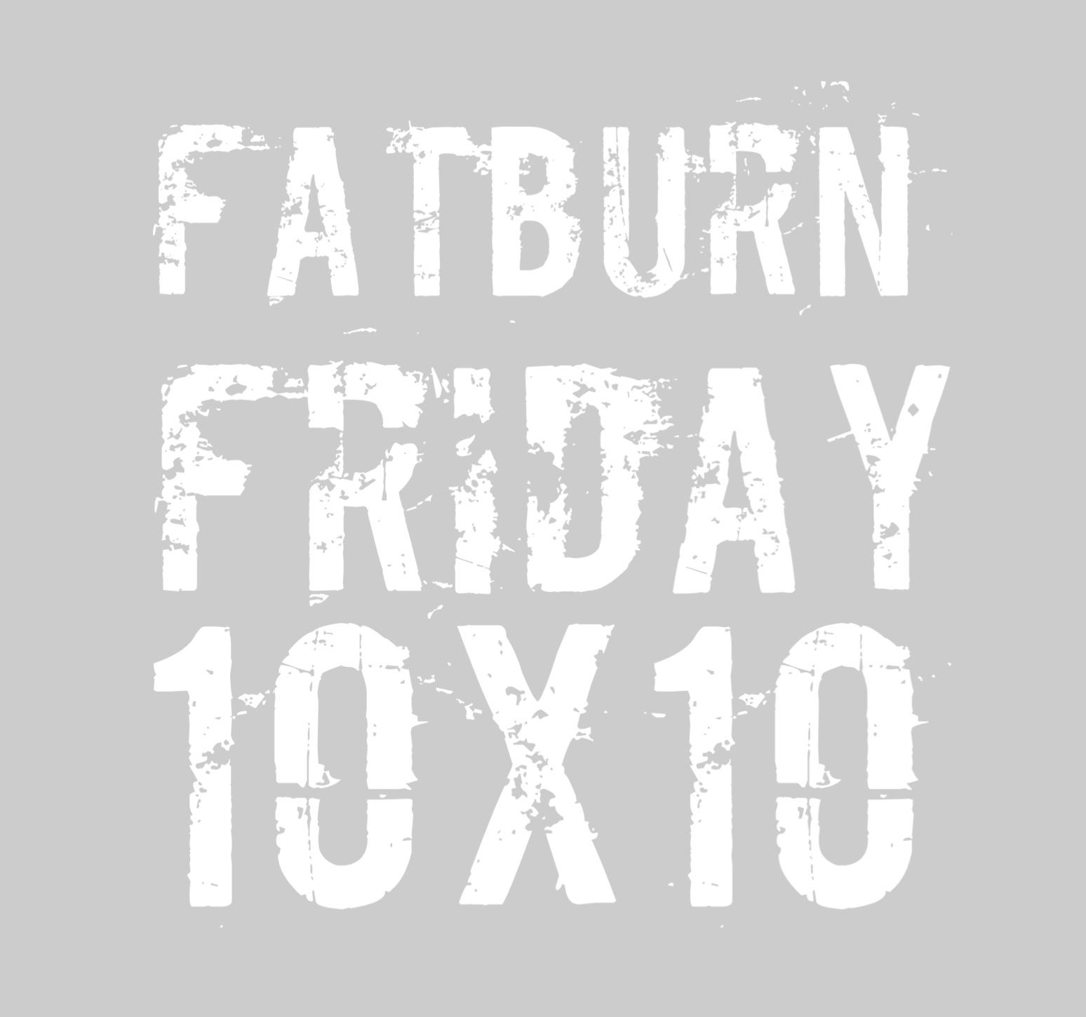 FATBURN friday 10×10