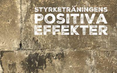 STYRKETRÄNINGENS positiva effekter…