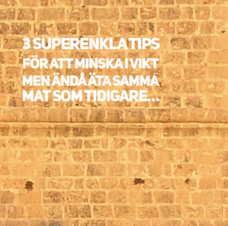 3 superenkla TIPS för att minska i vikt…